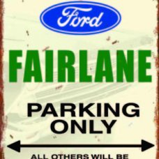 Ford Fairlane Parking Only - TIN SIGNS